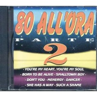 80 All'Ora Parte 2 - Saturday Band/Abbamania/The Models Cd