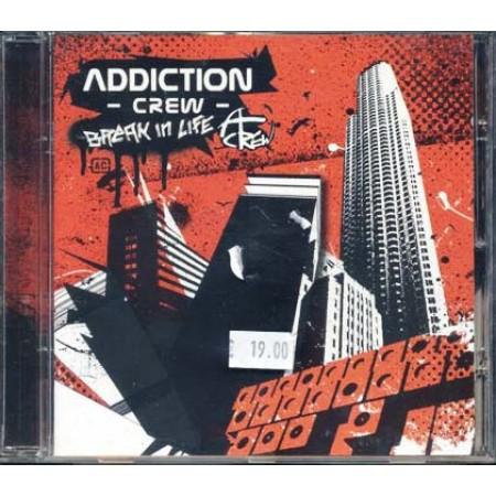 Addiction Crew - Break In Life Cd