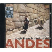 Alpamayo - Magic Flutes & Music Of The Andes Cd