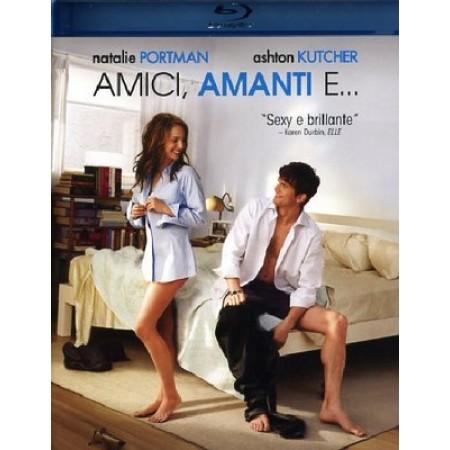 Amici Amanti E... - Natalie Portman/Ashton Kutcher Blu Ray