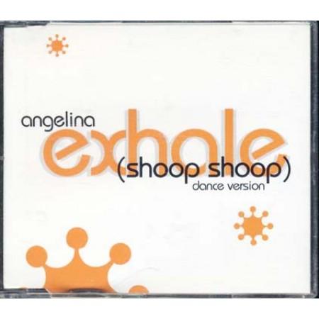Angelina - Exhale (Shoop Shoop) Dance Cd