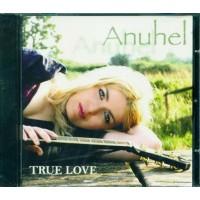 Anuhel - True Love Cd