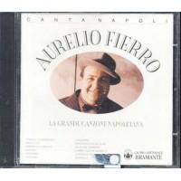 Aurelio Fierro - La Grande Canzone Napoletana Cd