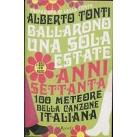 Alberto Tonti - Ballarono Una Sola Estate Anni 70 100 Meteore Libro + Cd