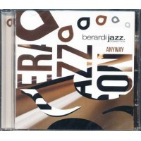 Berardi Jazz Connection - Anyway Cd