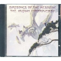 Birdsongs Of The Mesozoic - The Iridium Controversy Cd