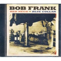 Bob Frank - Red Neck Blue Collar Cd