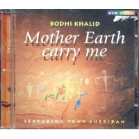 Bodhi Khalid - Mother Earth Carry Me Cd