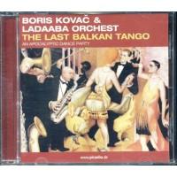 Boris Kovac & Ladaaba Orchest - The Last Balkan Tango Cd