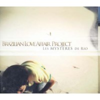 Brazilian Love Affair Project - Les Mysteres De Rio Dig Cd