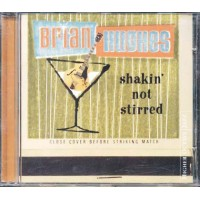 Brian Hughes - Shakin' Not Stirred Cd