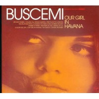 Buscemi - Our Girl In Havana Digipack Cd