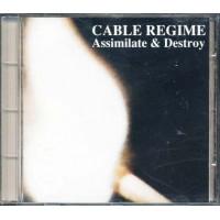 Cable Regime - Assimilate & Destroy Cd