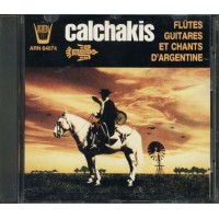 Calchakis Flutes Guitares Er Chants D'Argentine Cd