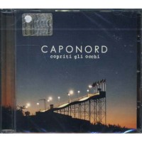 Caponord - Copriti Gli Occhi Cd