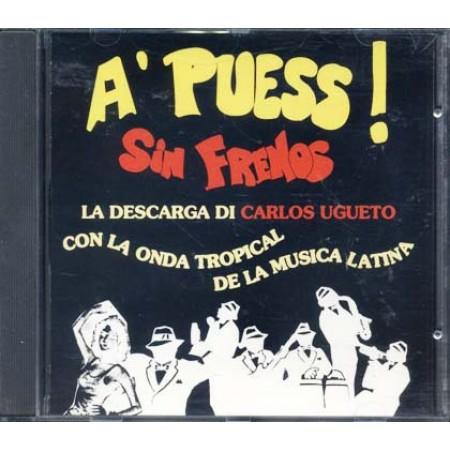 A' Puess Sin Frenos - La Descarga Di Carlos Ugueto Cd