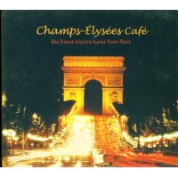 Champs Elysee Cafe' - Electro Tunes From Paris Digipack Cd