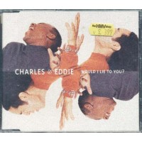 Charles & Eddie - Would I Lie To You? Cd