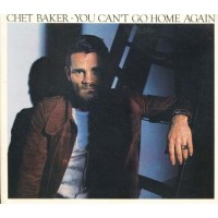 Chet Baker - You Can'T Go Home Again No Barcode 1St Press Digipack Cd