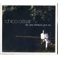 Chico Cesar - De Uns Tempos Pra Ca Cd