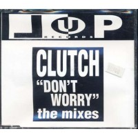 Clutch - Don'T Worry The Mixes Cd
