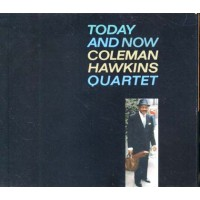 Coleman Hawkins Quartet - Today And Now Digipack Cd