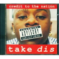 Credit To The Nation - Take Dis Cd