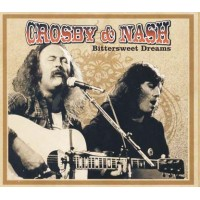 Crosby & Nash - Bittersweet Dreams Digipack Cd