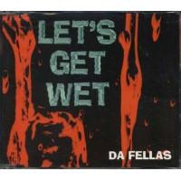 Da Fellas - Let'S Get Wet Cd