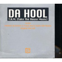 Da Hool - T.H.M. (Take The House Music) Cd