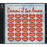 Dammi Il Tuo Amore - Mina/Le Orme/Formula 3/Rettore/Sorrenti/Nomadi 2x cd