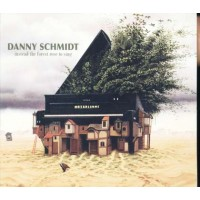 Danny Schmidt - Instead The Forest Rose To Sing Digipack Cd