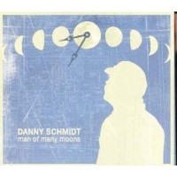 Danny Schmidt - Man Of Many Moons Digipack Cd
