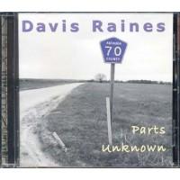 Davis Raines - Parts Unknown Cd