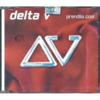 Delta V - Prendila Cosi' (Lucio Battisti) Cd