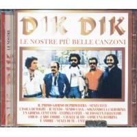 Dik Dik - Le Nostre Piu' Belle Canzoni Cd