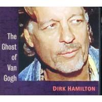 Dirk Hamilton - The Ghost Of Van Gogh Digipack Cd