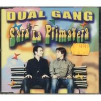 Dual Gang - Sara' La Primavera Cd