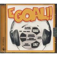 E' Goal! - 883/Nannini & Bennato/Baglioni/Pavone/Jannacci/Dalla/Mau Mau Cd