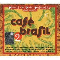 Epoca De Ouro Ensemble And Guests - Cafe' Brasil 2 Cd