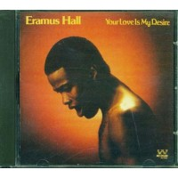 Eramus Hall - Your Love Is My Desire Cd