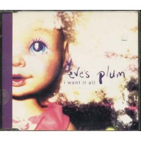 Eve'S Plum - I Want It All Cd