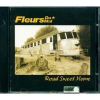 Fleurs Du Mal - Road Sweet Home Cd