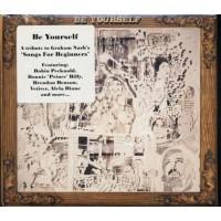 Be Yourself Graham Nash Tribute - Bonnie Prince Billy/Benson/Vetiver/Alela Diane
