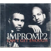 Impromp2 - Can'T Get Enough Cd