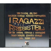 I Ragazzi Irresistibili - Pavone/Little Tony/Mal/Formula 3/Pappalardo cd