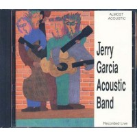 Jerry Garcia Acoustic Band - Almost Acoustic (Concensus Reality) Cd