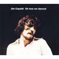 Jim Capaldi - Oh How We Danced Esoteric Recordings Cd