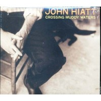 John Hiatt - Crossing Muddy Waters Digipack Cd