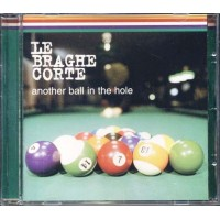 Le Braghe Corte - Another Ball In The Hole Cd